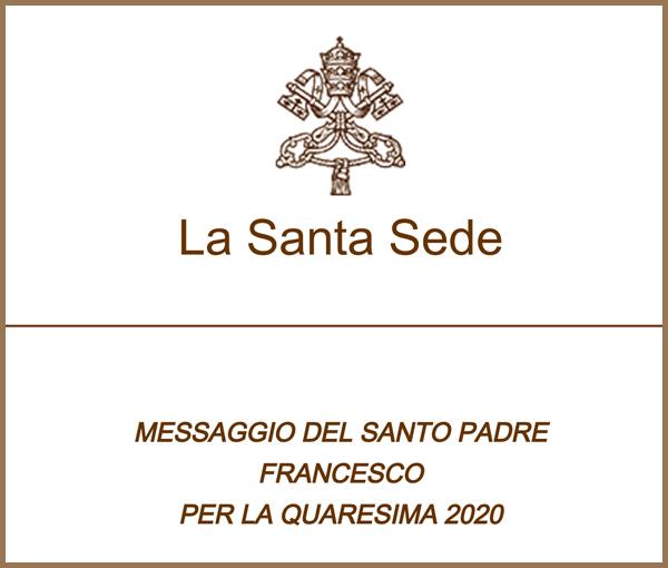 TEMPO DI QUARESIMA – Il messaggio del Santo Padre