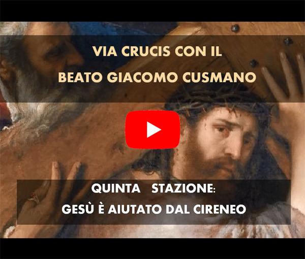 QUINTA STAZIONE: GESU' E' AIUTATO DAL CIRENEO